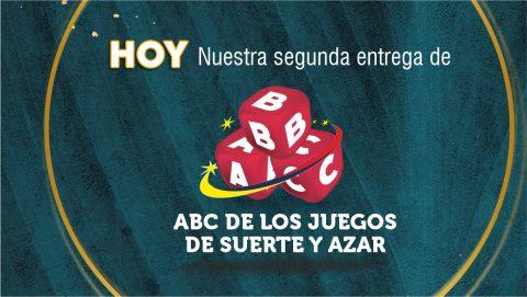 El ABC de los Juegos de Suerte y Azar